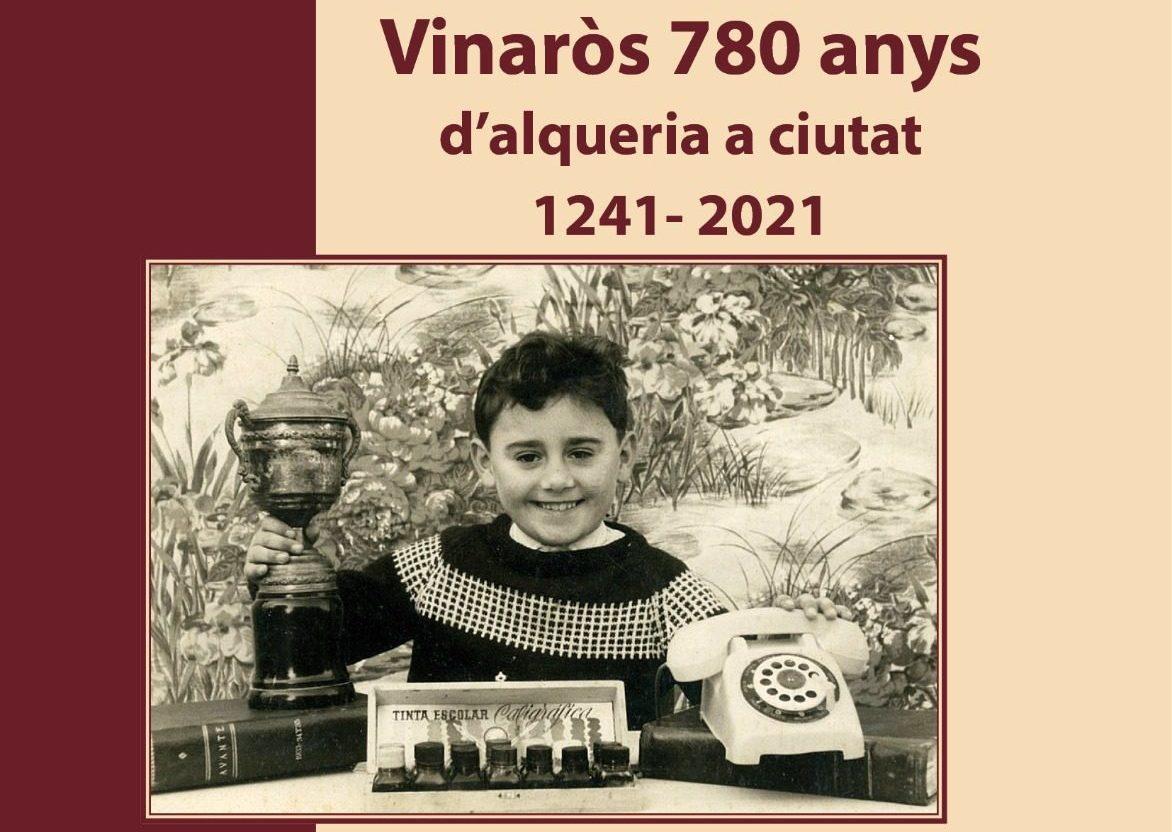 Presentació del llibre 'Vinaròs 780 anys, d'alqueria a ciutat, 1241-2021'